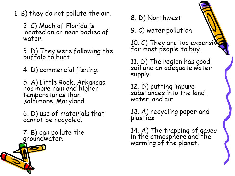 8. D) Northwest 9. C) water pollution 10
