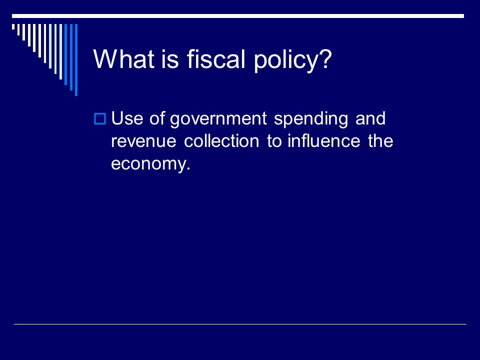fiscal policy use of government spending Over the past few decades, the standard approach to estimating the impact of fiscal policy has generally been to investigate correlations over time between government spending or taxes and economic performance at the national level.