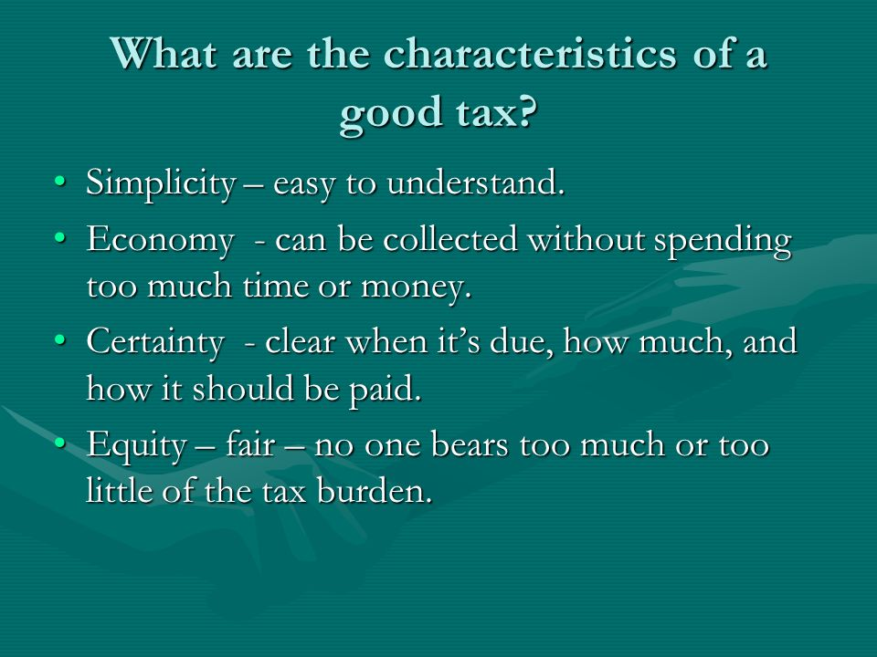 What are the characteristics of a good tax
