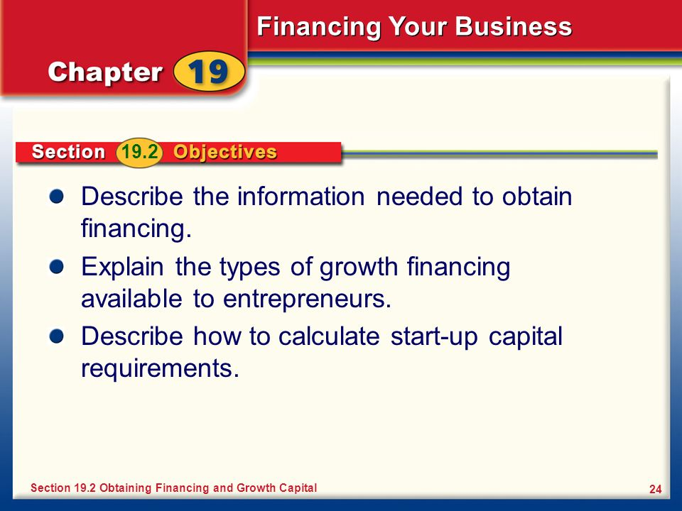 Describe the information needed to obtain financing.