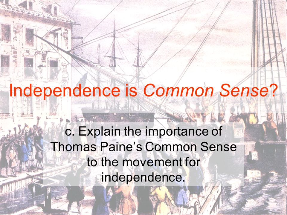 Independence is Common Sense