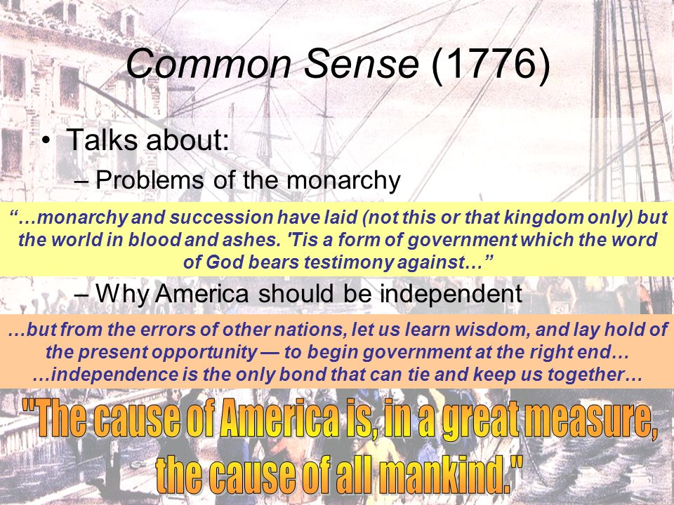 Common Sense (1776) The cause of America is, in a great measure,