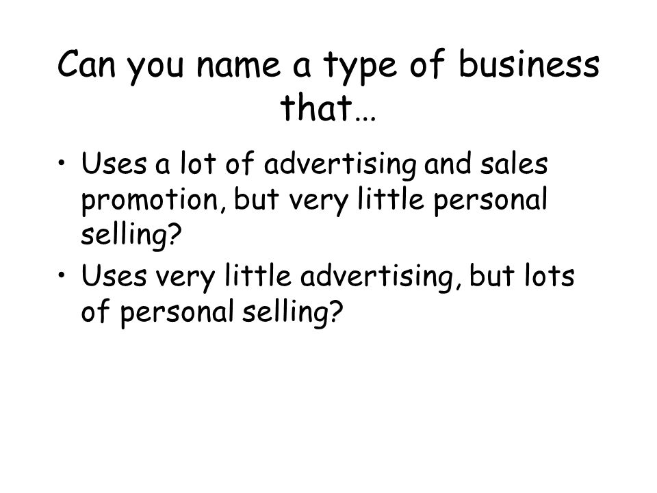 Can you name a type of business that…