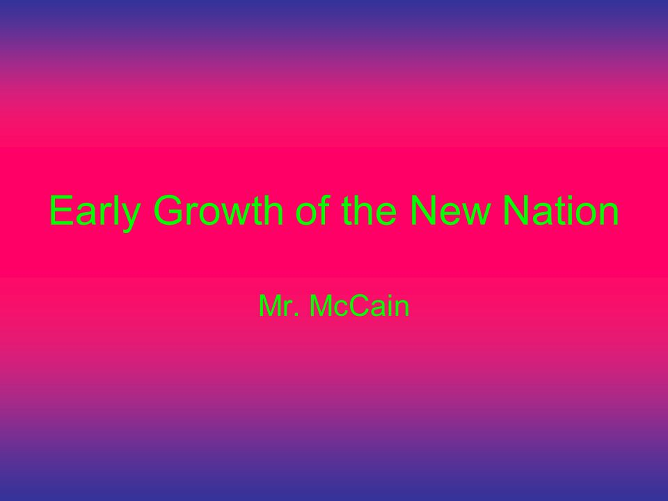 Early Growth of the New Nation
