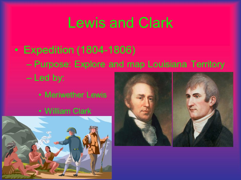 Lewis and Clark Expedition (1804-1806)