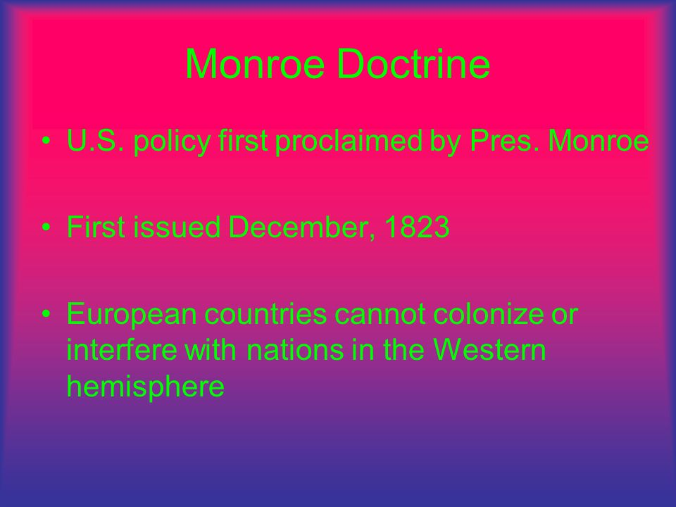 Monroe Doctrine U.S. policy first proclaimed by Pres. Monroe
