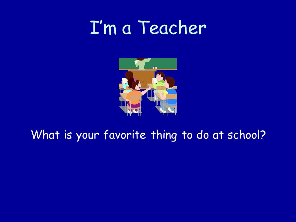 What is your favorite thing to do at school