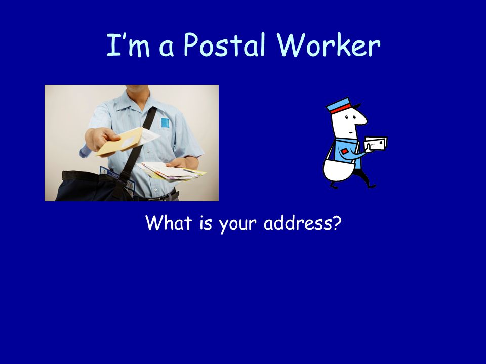 I'm a Postal Worker What is your address
