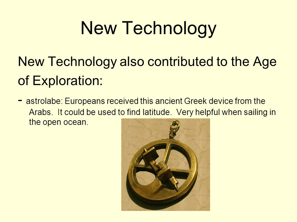 New Technology New Technology also contributed to the Age
