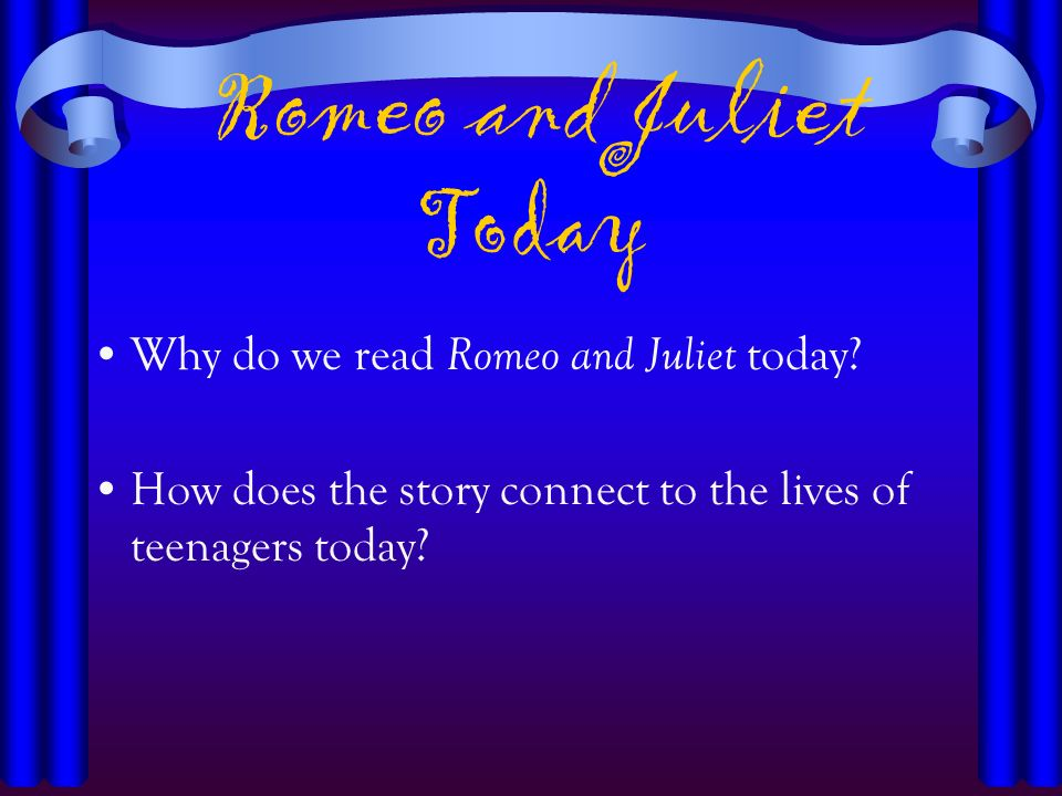 why do we read romeo and juliet today