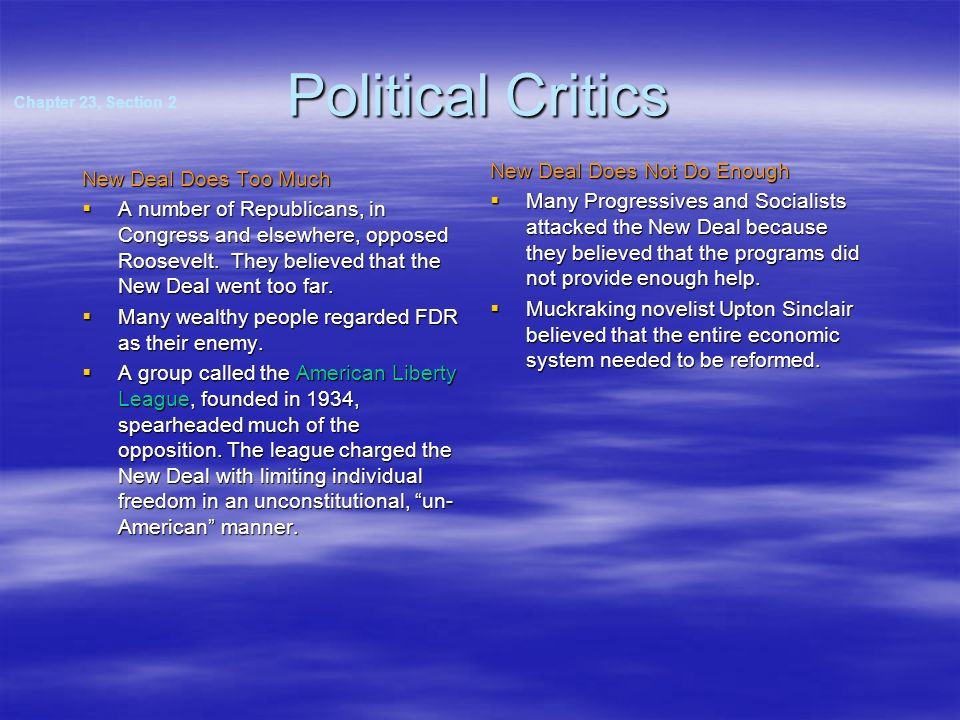 Political Critics New Deal Does Not Do Enough New Deal Does Too Much