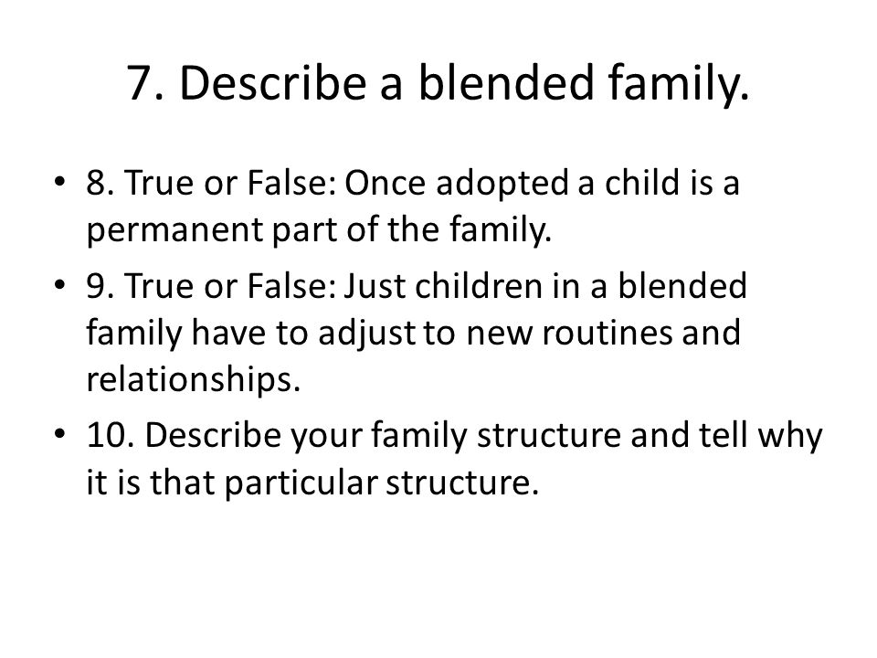7. Describe a blended family.