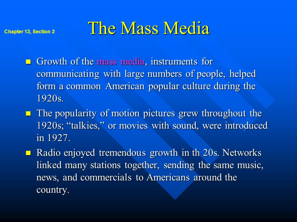 The Mass Media Chapter 13, Section 2.