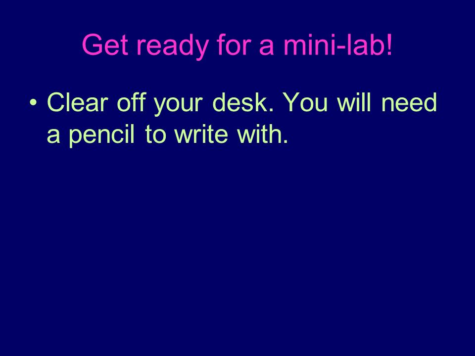 Get ready for a mini-lab!