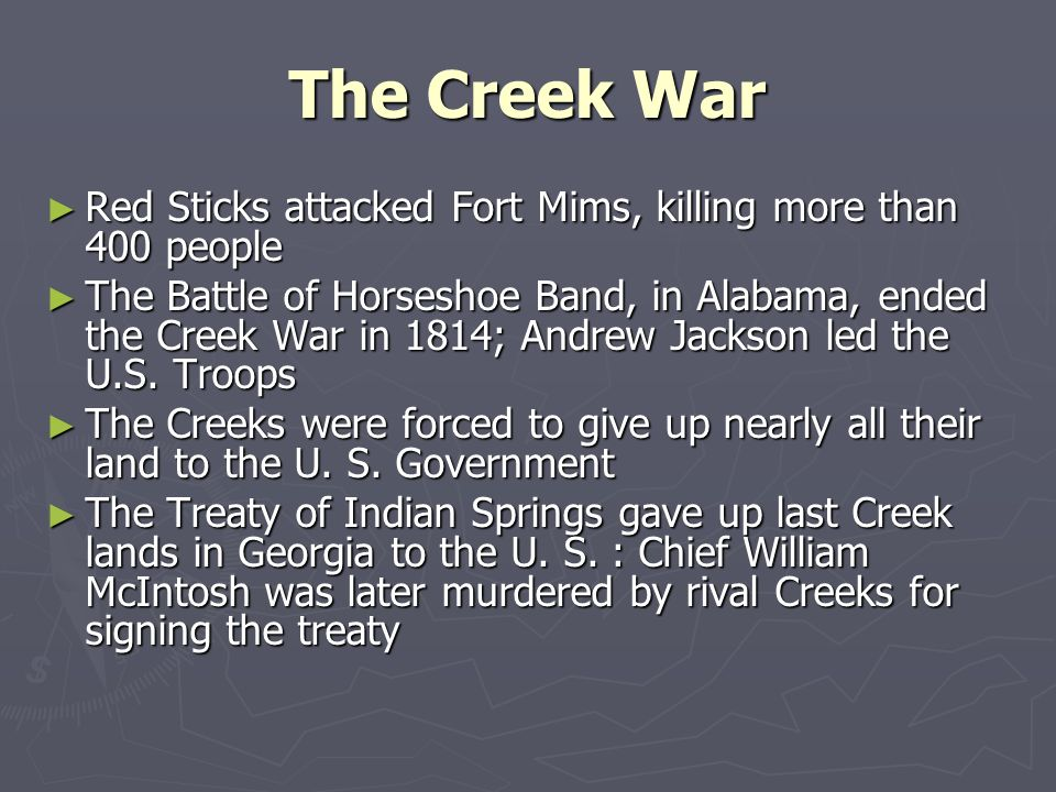 The Creek War Red Sticks attacked Fort Mims, killing more than 400 people.