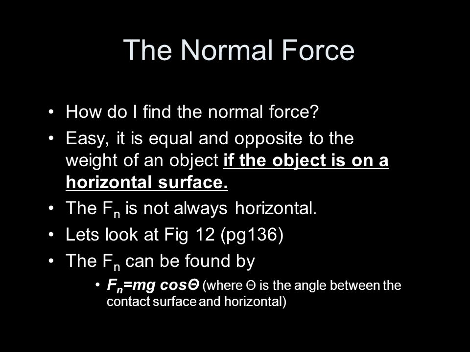 The Normal Force How do I find the normal force