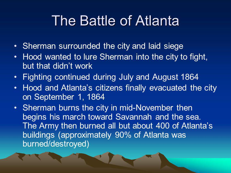 The Battle of Atlanta Sherman surrounded the city and laid siege