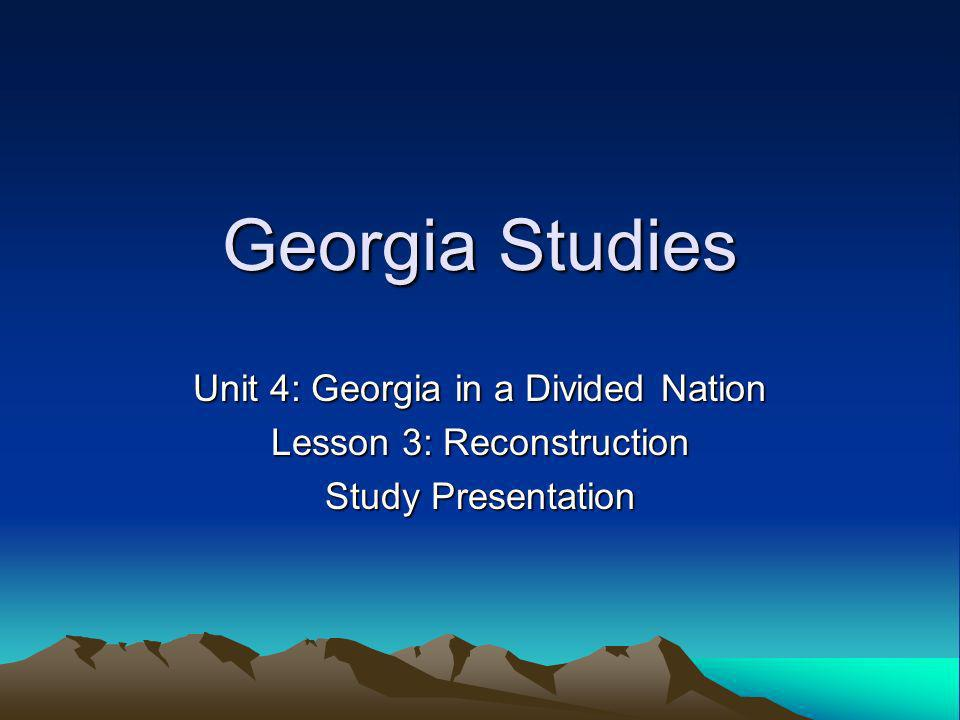 Georgia Studies Unit 4: Georgia in a Divided Nation