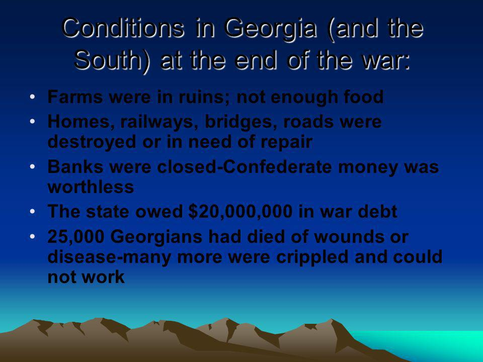 Conditions in Georgia (and the South) at the end of the war: