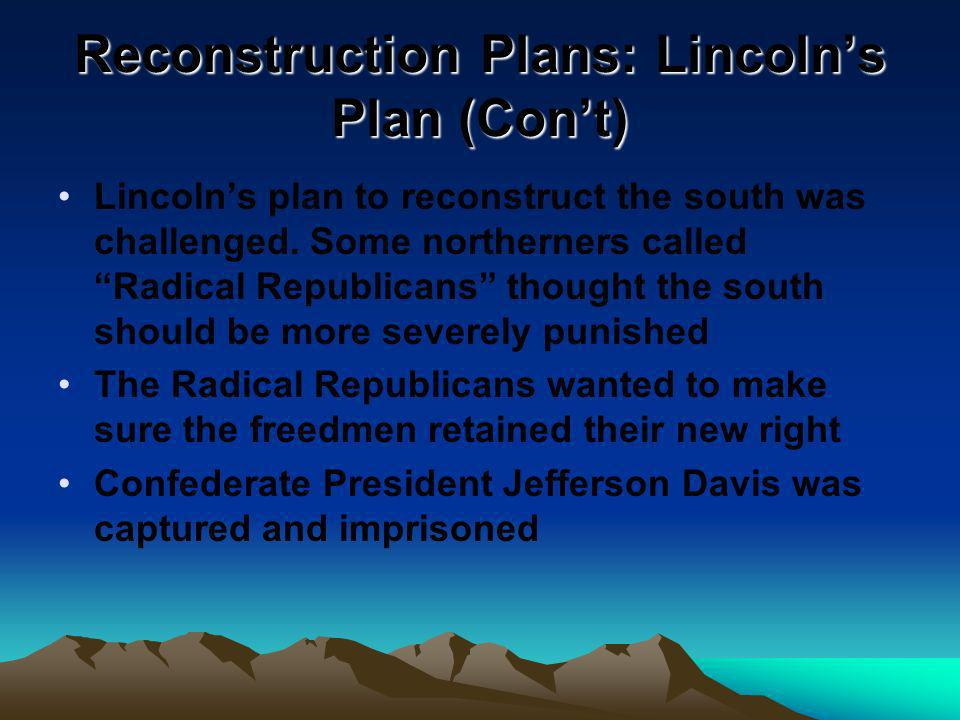Reconstruction Plans: Lincoln's Plan (Con't)