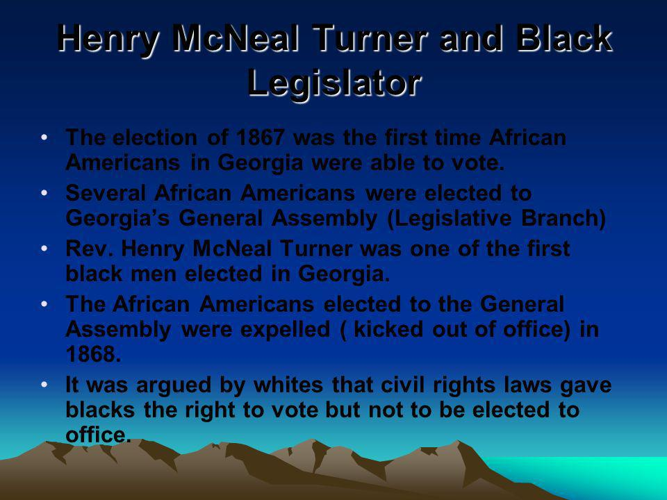 Henry McNeal Turner and Black Legislator