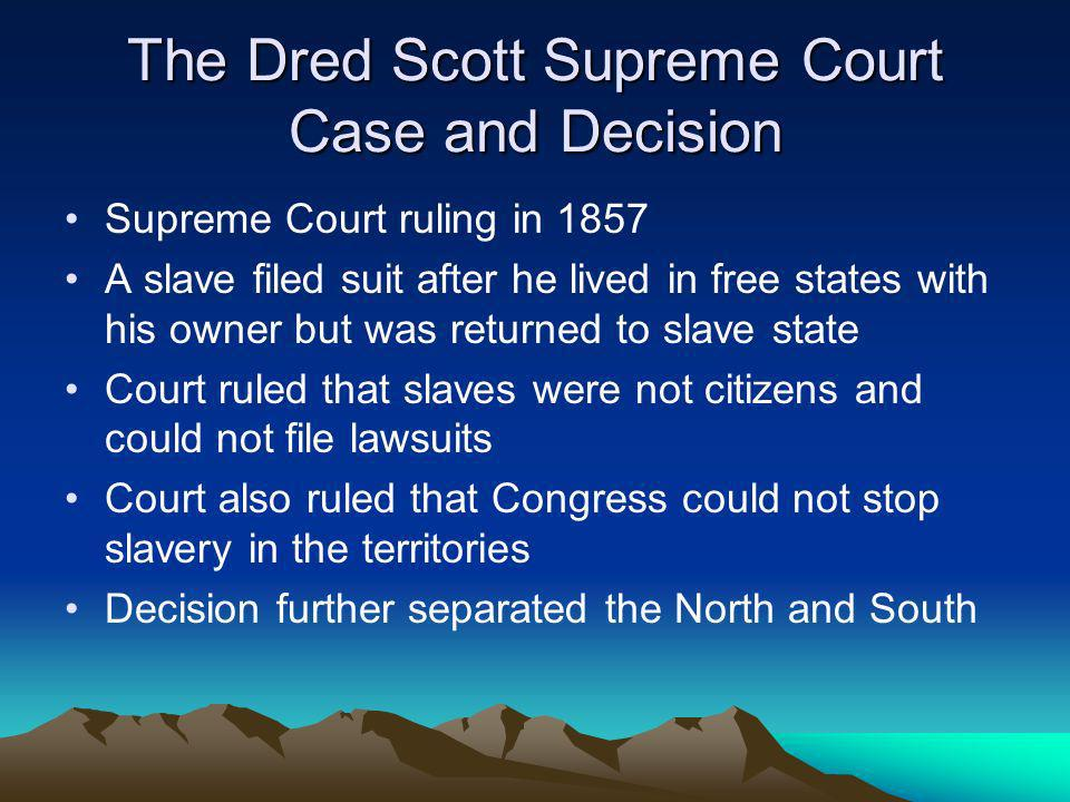 The Dred Scott Supreme Court Case and Decision