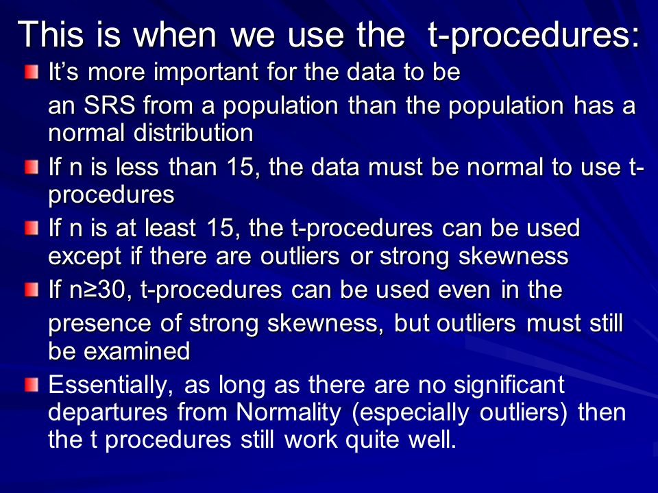 This is when we use the t-procedures: