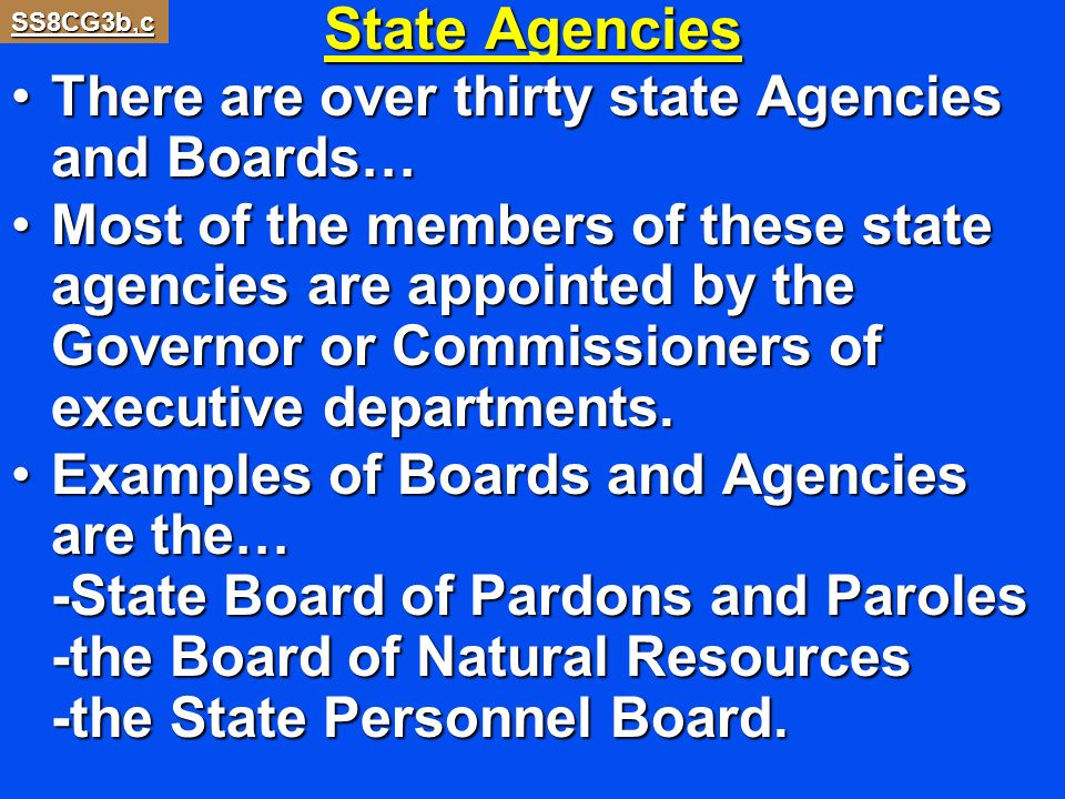 State Agencies There are over thirty state Agencies and Boards…