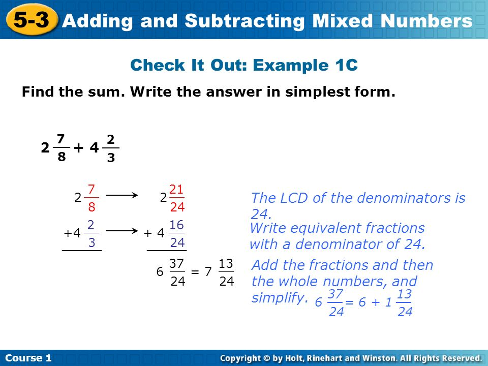 Check It Out: Example 1C Find the sum. Write the answer in simplest form __ __.