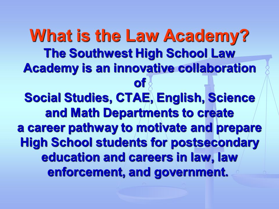 What is the Law Academy.