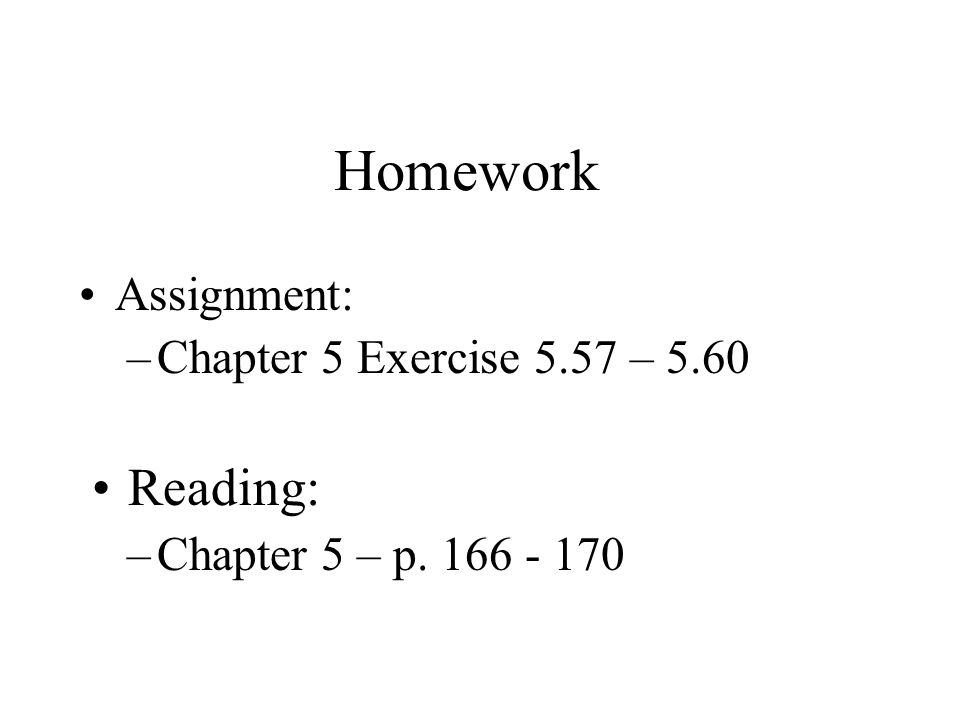 Homework Reading: Assignment: Chapter 5 Exercise 5.57 – 5.60