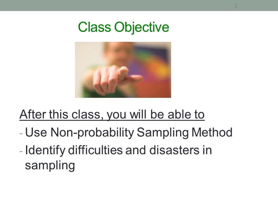 Class Objective After this class, you will be able to