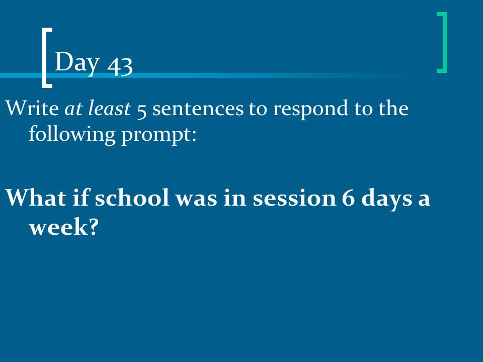 Day 43 What if school was in session 6 days a week