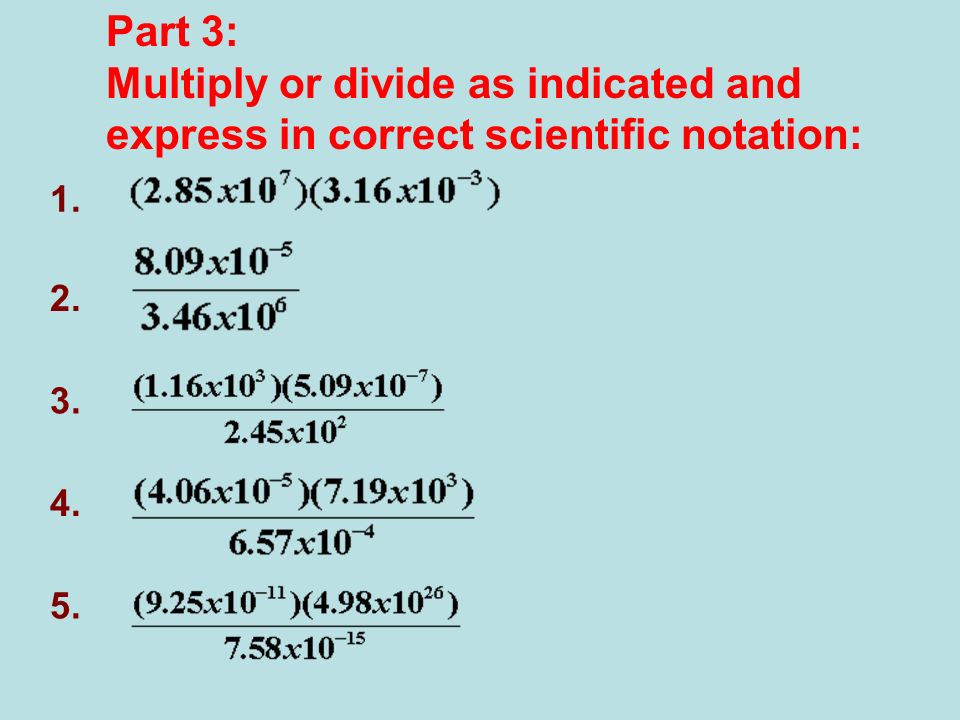 Multiply or divide as indicated and