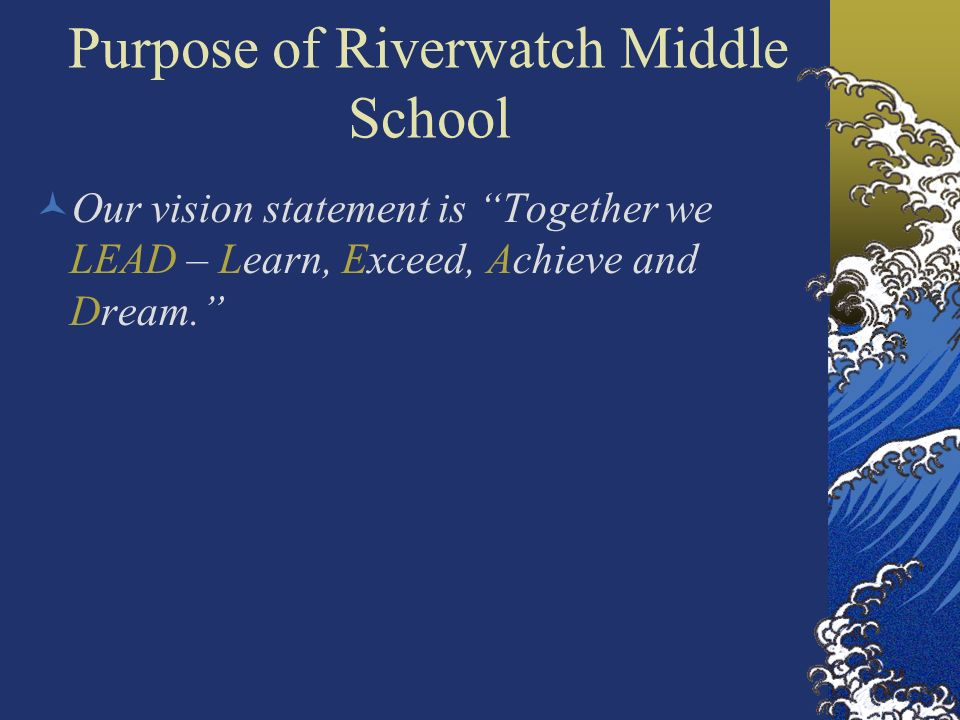 Purpose of Riverwatch Middle School