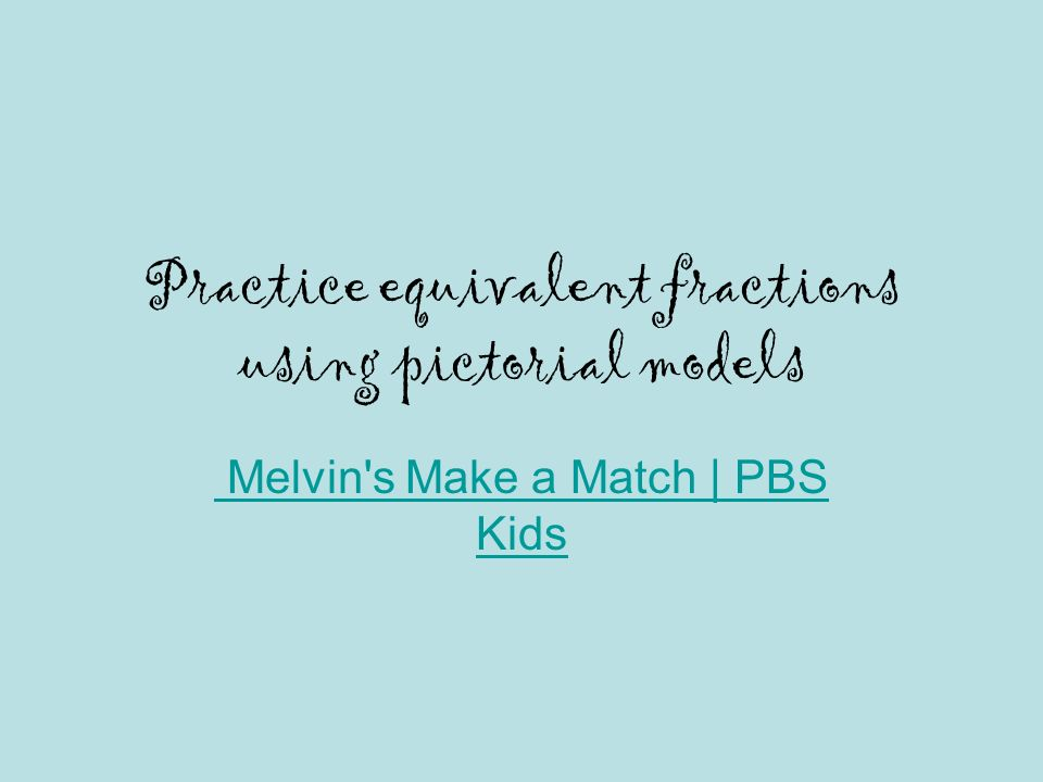 Practice equivalent fractions using pictorial models