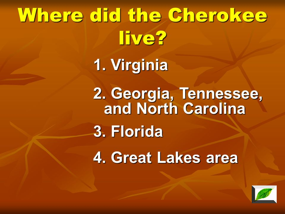 Where did the Cherokee live
