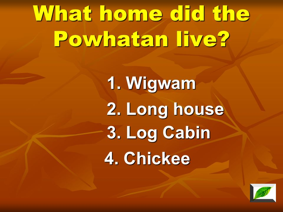 What home did the Powhatan live