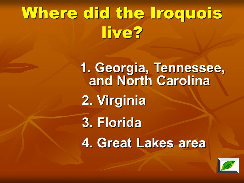 Where did the Iroquois live