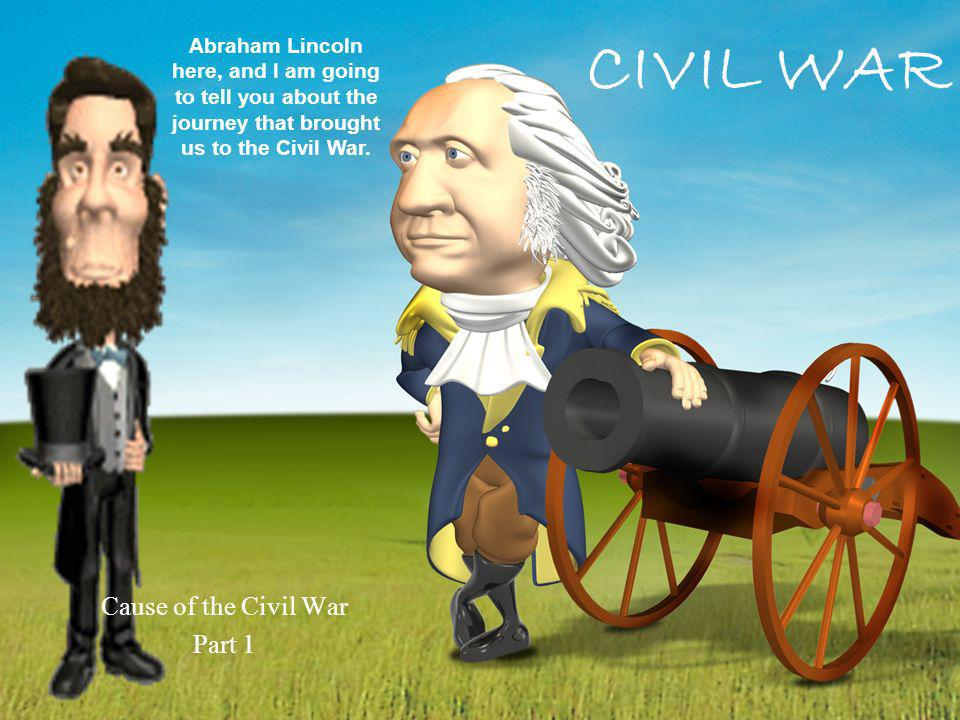 Cause of the Civil War Part 1