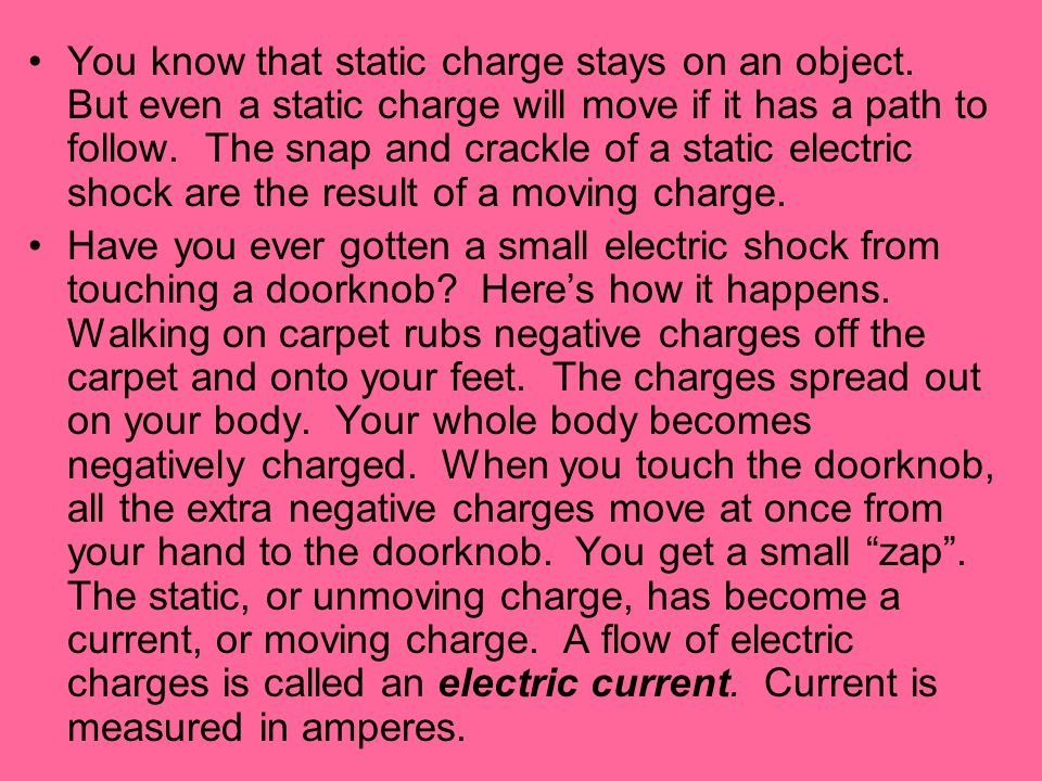 You know that static charge stays on an object