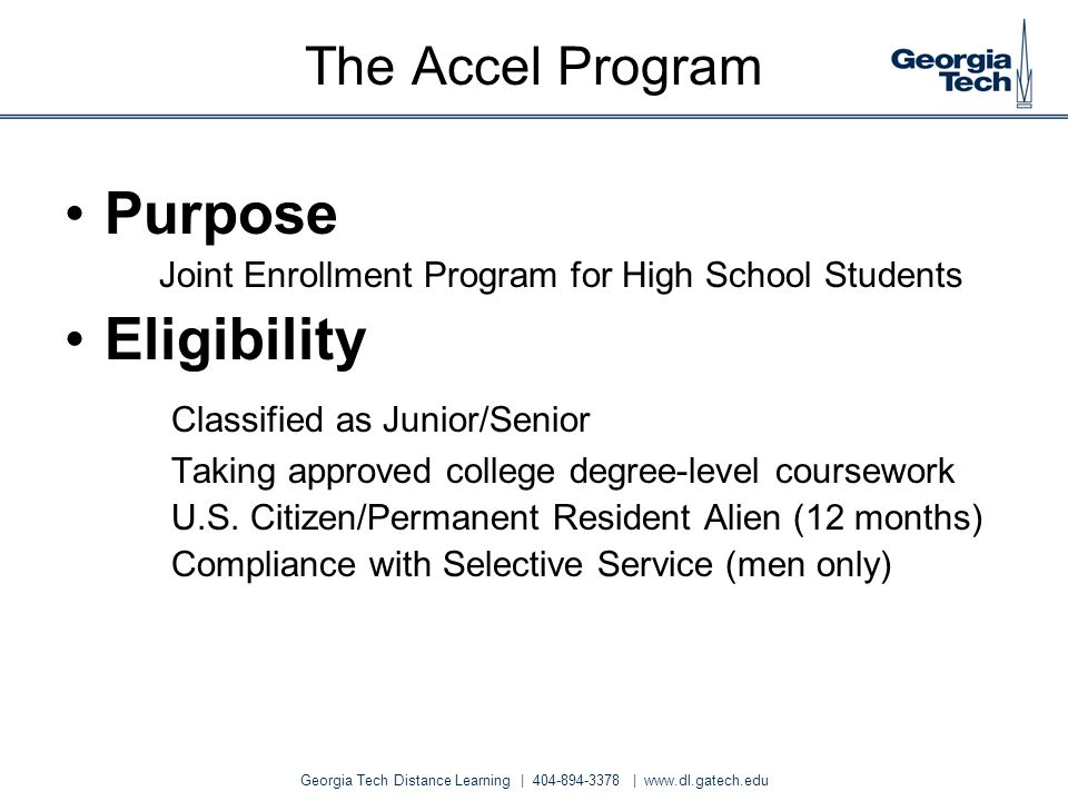 Purpose Eligibility The Accel Program Classified as Junior/Senior