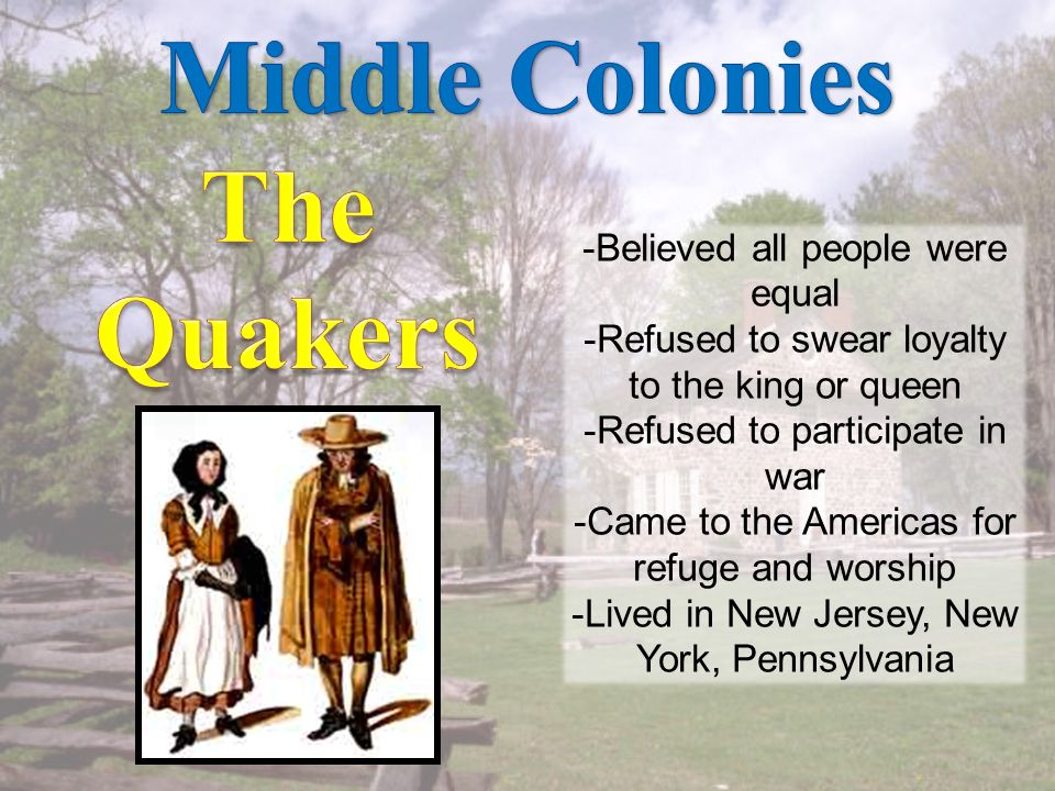 Middle Colonies The Quakers