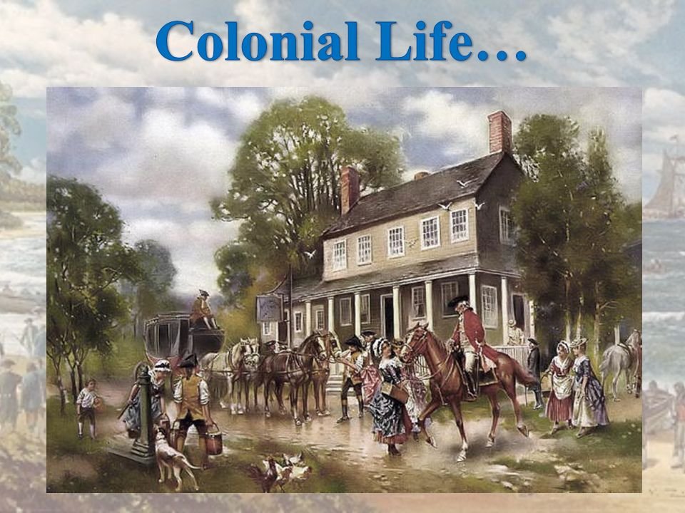 Colonial Life…