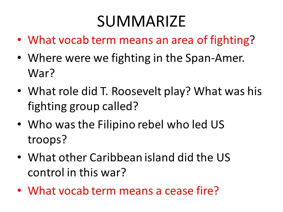 SUMMARIZE What vocab term means an area of fighting