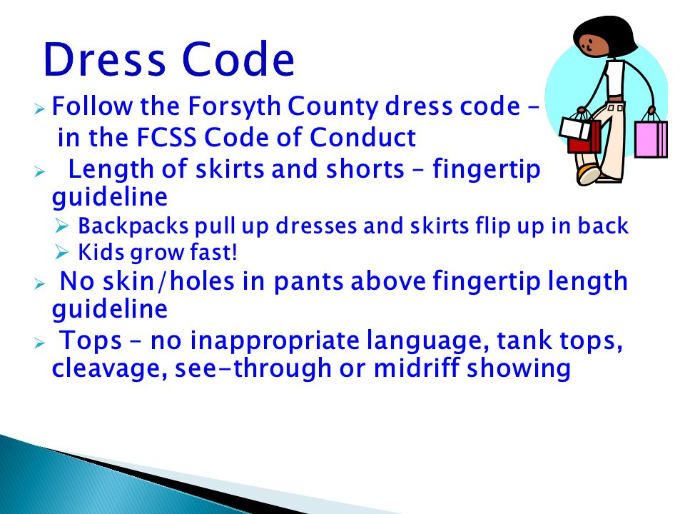 Dress Code Follow the Forsyth County dress code –