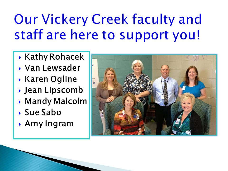 Our Vickery Creek faculty and staff are here to support you!