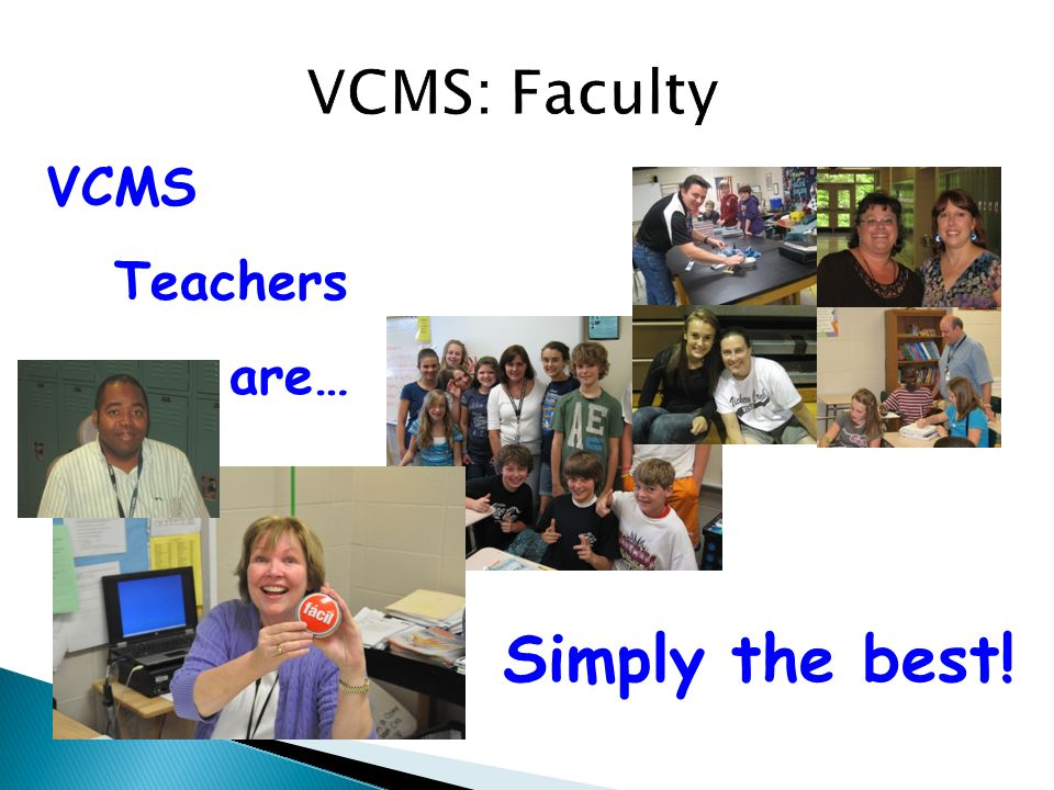 VCMS: Faculty VCMS Teachers are… Kathy Simply the best!