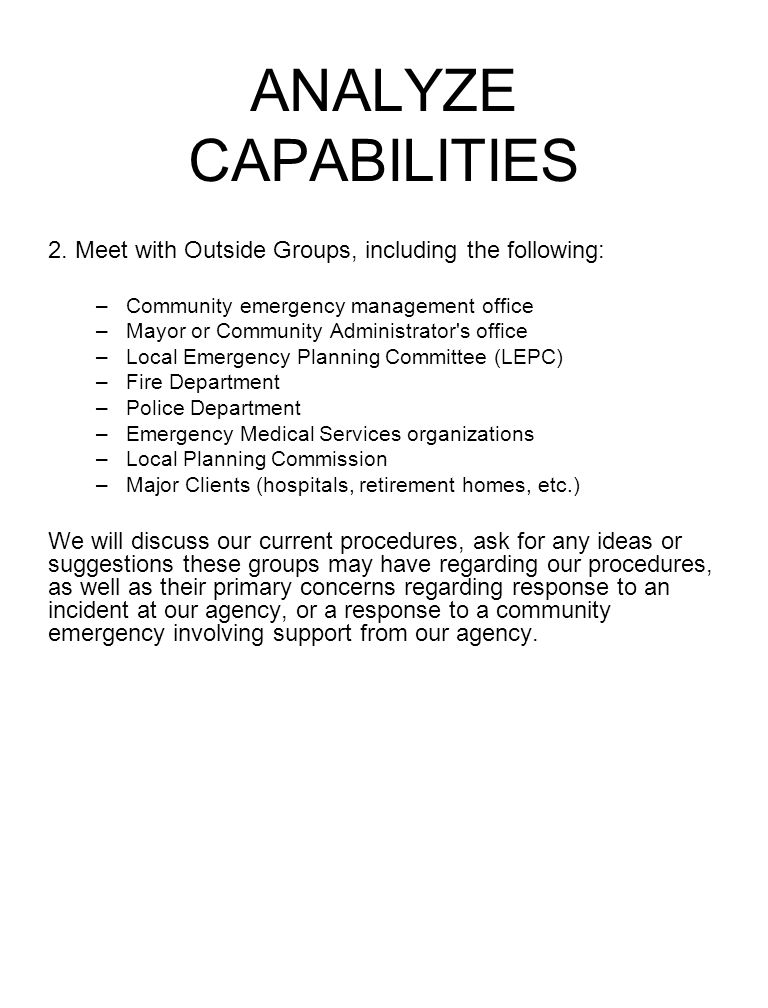 ANALYZE CAPABILITIES 2. Meet with Outside Groups, including the following: Community emergency management office.