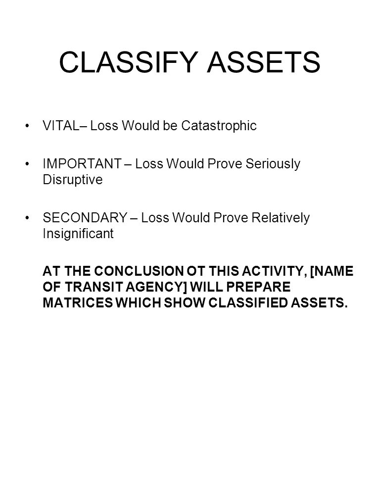CLASSIFY ASSETS VITAL– Loss Would be Catastrophic